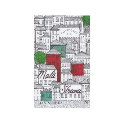 Povestiri din Mala Strana ( Editura: Curtea Veche, Autor: Jan Neruda ISBN 9786065888128 )