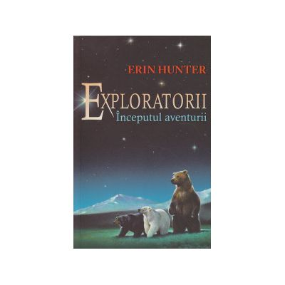 Exploratorii vol I, Inceputul aventurii ( Editura: All, Autor: Erin Hunter, ISBN 9786068434063 )