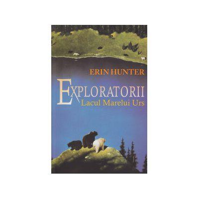 Exploratorii vol II, Lacul Marelui Urs ( Editura: All, Autor: Erin Hunter ISBN 9786068434070 )