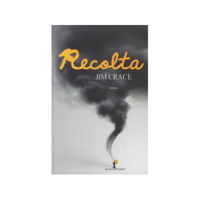 Recolta ( Editura: Allfa, Autor: Jum Crace ISBN 9789737247247 )