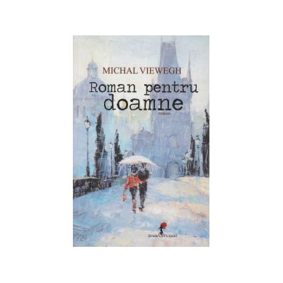 Roman pentru doamne ( Editura: Allfa, Autor: Michal Viewegh ISBN 9789737244888 )