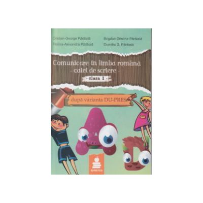 Comunicare in limba romana caiet de scriere clasa I dupa varianta DU-PRES ( Editura: Euristica, Autor: Cristian-George Paraiala, Bogdan Dimitrie Paraiala ISBN 9789737819970 )