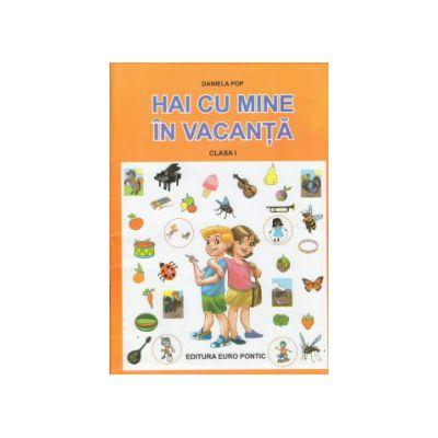 Hai cu mine in vacanta clasa I ( Editura: Maxim Bit, Autor: Daniela Pop ISBN 9786068411248 )