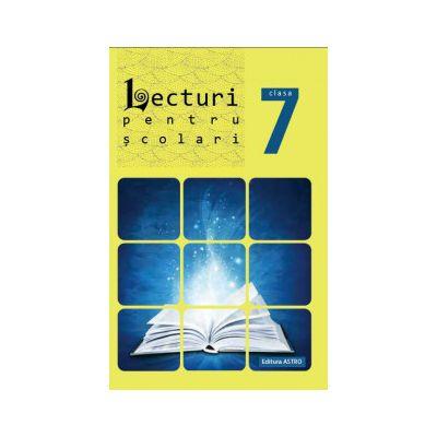 Lecturi pentru scolari clasa a 7 a ( Editura: Astro isbn 9786068148687 )