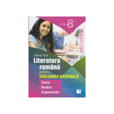 Literatura romana pentru evaluarea nationala clasa a 8 a ( Editura: Niculescu, Autor: Alina Ene ISBN 9789737489173 )