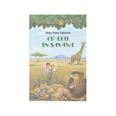 Cu leii in savana ( Editura: Paralela 45, Autor: May Pope Osborne ISBN 9789734720835 )
