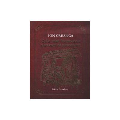 Cele mai frumoase povesti si povestiri ( Editura: Paralela 45, Autor: Ion Creanga ISBN 9789734720743 )
