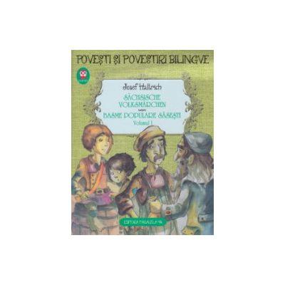 Basme populare sasesti in romana si in germana volumul I ( Editura: Paralela 45, Autor: josef Haltrich ISBN 9789734713578 )