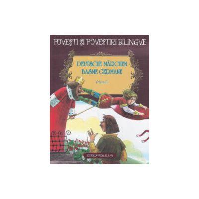 Basme germane in romana si in germana volumul I ( Editura: Paralela 45 ISBN 9789734713622 )