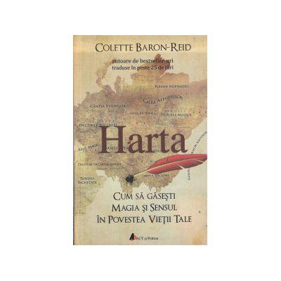 Harta, cum sa gasesti magia si sensul in povestea vietii tale ( Editura: Act si Politon, Autor L Colette Baron-Reid ISBN 9786068637273 )