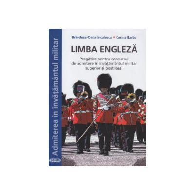 Limba engleza Admiterea in invatamantul militar ( Editura: Sigma, Autor: Brandusa-Oana Niculescu, Corina Barbu ISBN 9789736499722 )