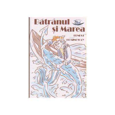 Batranul si marea ( Editura: Blink, Autor: Ernest Hemingway ISBN 9786069259146 )
