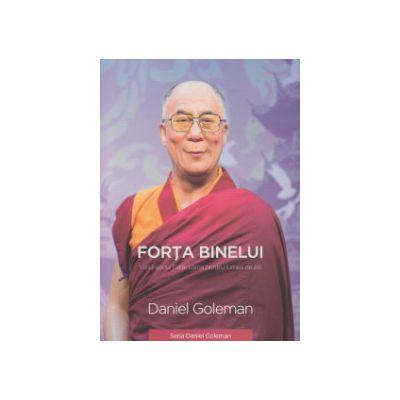 Forta binelui ( Editura: Curtea Veche, Autor: Daniel Goleman ISBN 978-606-588-835-7 )