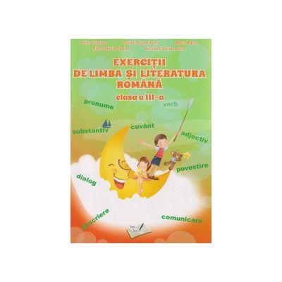 Exercitii de limba si literatura romana clasa a III a ( Editura: Ars Libri, Autor ; Adina Grigore, Maria Raicu, Cristina Ipate Toma ISBN 9786065747562 )