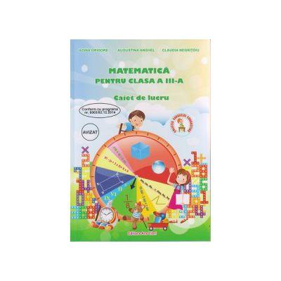 Matematica pentru clasa a III a caiet de lucru ( Editura: Ars Libri, Autor: Adina Grigore, Augustina Anghel, Claudia Negritoiu ISBN 9786065747555 )
