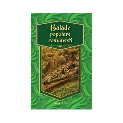 Balade populare romanesti (Editura Astro, ISBN 9786068148922)