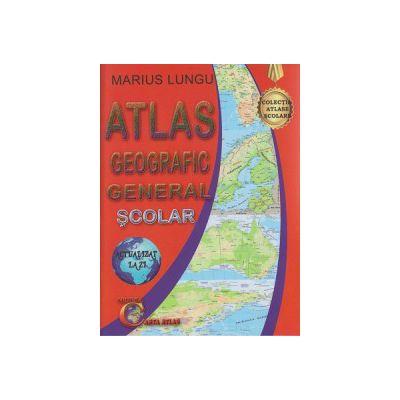 Atlas geografic general scolar ( Editura: Carta Atlas, Autor: Marius Lungu ISBN 978-606-93905-2-8 )