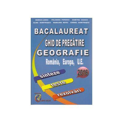Bacalaureat Ghid de pregatire geografie 2016 ( Editura: Carta Atlas, Autor: Marius Lungu, Polixenia Popescu ISBN 978-606-93905-0-4 )
