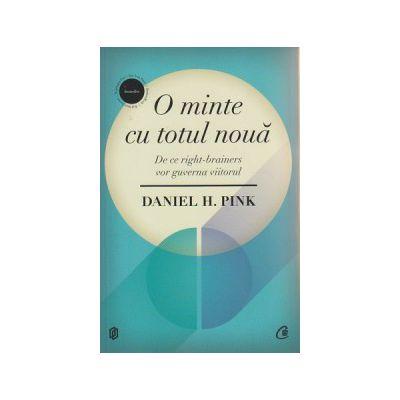O minte cu totul noua ( Editura: Curtea Veche, Autor: Daniel H. Pink ISBN 9786065887367 )