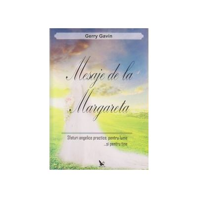 Mesaje de la Margareta ( Editura: For You, Autor: Gerry Gavin ISBN 9786066390545 )