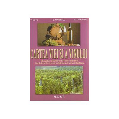 Cartea viei si a vinului ( Editura: MAST, Autor: Fl. Mateescu, V. Gutu, M. Avarvarei ISBN 9786066490580 )