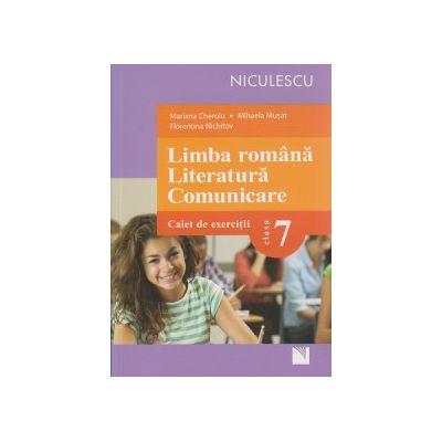 Limba romana literatura si comunicare caiet de exercitii clasa a 7 ( Editura: Niculescu, Autor: Mariana Cheroiu, Mihaela Musat, Florentina Nichitov ISBN 9789737488084 )
