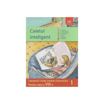Caietul inteligent Literatura, Limba Romana, Comunicare pentru clasa a VIII a semestrul I ( Editura: Art Grup Editorial, Autor: Florin Ionita ISBN 9789731248578 )