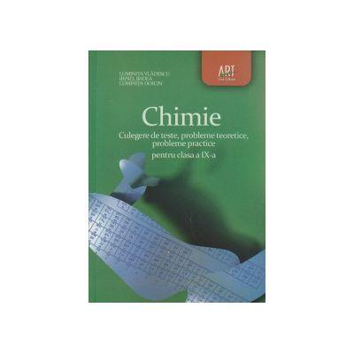 Chimie culegere pentru clasa a IX a ( Editura: Art Grup Editorial, Autor: Luminita Vladescu, Irinel Badea, Luminita Doicin ISBN 9789731247182 )