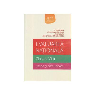 Evaluarea nationala clasa a VI a Limba si comunicare ( Editura: Art Grup Editorial, Autor: Florin Ionita, Florentina Samihaian, Maria Ionita, Ana gabriela Dragomirescu ISBN 9786067101065 )