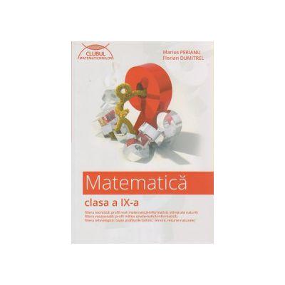 Matematica clasa a IX a culegere Clubul Matematicienilor ( Editura: Art Grup Editorial, Autor: Marius Perianu ISBN 9786067100983 )