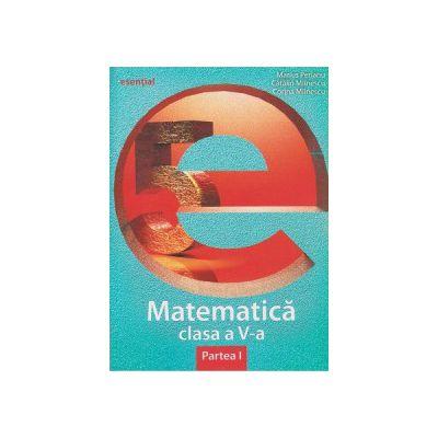 Matematica penrtru clasa a V a partea I, Esential ( Editura: Art Grup Editorial, Autor: Marius Perianu, Catalin Mainesc, Corina Mainescu ISBN978-973-124-940-7 )