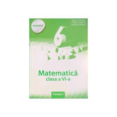 Matematica pentru clasa a VI a Partea I esential ( Editura: Art Grup Editorial, Autor: Marius Perianu, Catalin Stanica, Daniela Stanica ISBN 9786067100846 )