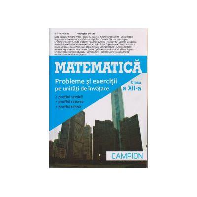 Matematica probleme si exercitii clasa a XII a ( Editura: Campion, Autor: Marius Burtea, Georgeta Burtea ISBN 9786068323725 )