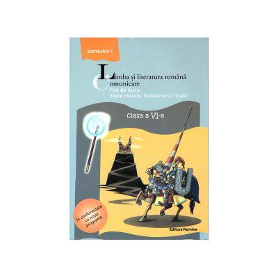 Limba si literatura romana - Comunicare - Fise de lucru clasa a VI-a semestrul I ( editura: Nomina, autor: Mihaela Cirstea, ISBN 9786065355125 )