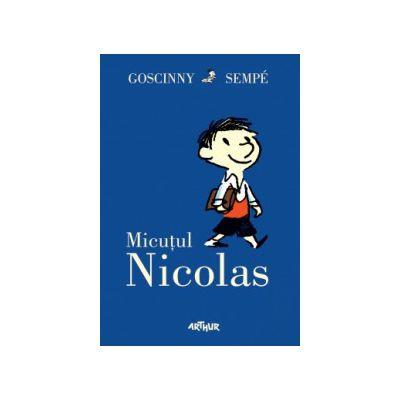 Micutul Nicolas ( editura: Arthur, autor: Goscinny Sempe, ISBN 9786068620350 )
