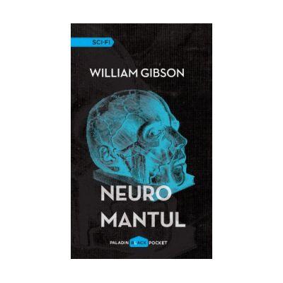 Neuromantul ( editura: Paladin, autor: William Gibson, ISBN 978-606-93637-9-9 )
