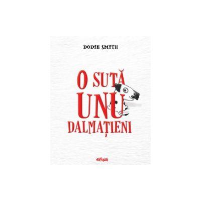 O suta unu dalmatieni ( editura: Arthur, autor: Dodie Smith, ISBN 9786068620169 )