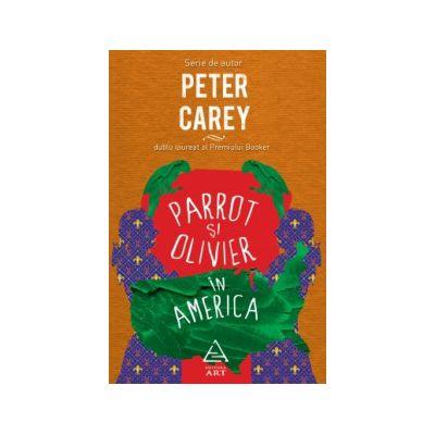 Parrot si Olivier in America ( editura: Art, autor: Peter Carey, ISBN 9786067100600 )