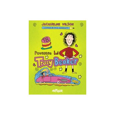Povestea lui Tracy Beaker ( editura: Arthur, autor: Jacqueline Wilson, ISBN 9786068044552 )