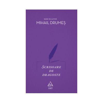Scrisoare de dragoste ( editura: Art, autor: Mihail Drumes, ISBN