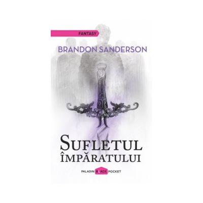 Sufletul imparatului ( editura: Paladin, autor: Brandon Sanderson, ISBN 9786068673011 )