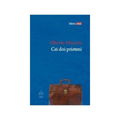 Cei doi prieteni ( editura: Art, autor: Alberto Moravia, ISBN 9789731243672 )