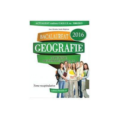 Geografie - Bacalaureat 2016 - 36 de teste ( editura: Paralela 45, autor: Ioan Abrudan, Sanda Bulgaran, ISBN 978-973-47-2159-7 )