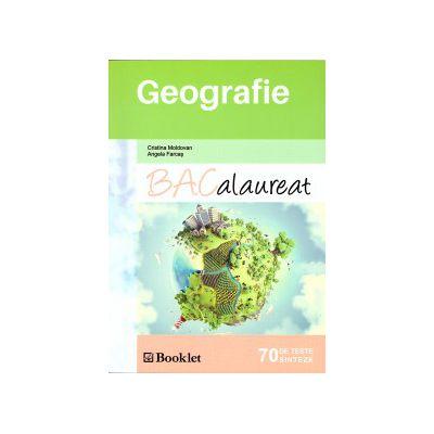 Geografie Bacalaurat: 70 de teste si sinteze ( editura: Booklet, autor: Cristina Moldovan, Angela Farcas, ISBN 9786065902640 )