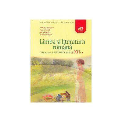 Limba si literatura romana: manual pentru clasa a XII - a ( editura: Art, autori: Adrian Costache, Florin Ionita ISBN 978-973-124-419-8 )