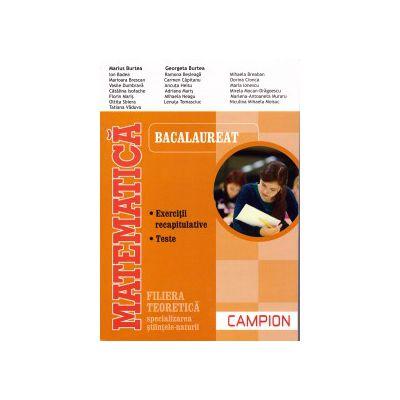 Matematica - Bacalaureat 2016 - exercitii recapitulative, teste - filiera teoretica, stiintele-naturii ( editura: Campion, autor: Marius Burtea, Georgeta Burtea, ISBN 9786068323879 )