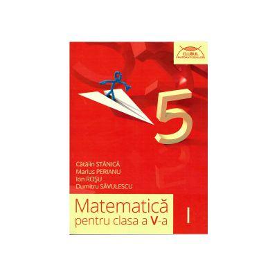 Matematica pentru clasa a V-a - Clubul Matematicienilor - partea I ( editura: Art, autor: Catalin Stanica, Marius Perianu, Ion Rosu, Dumitru Savulescu, ISBN 9786067102611 )