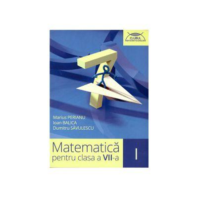 Matematica pentru clasa a VII-a - clubul matematicienilor - partea I ( editura: Art, autor: Marius Perianu, Ioan Balica, Dumitru Savulescu, ISBN 9786067102673 )