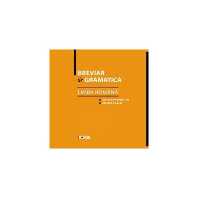 Breviar de gramatica - Limba romana ( editura: Verba, autor: Camelia Stan, ISBN 9789738828193 )