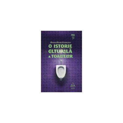 O istorie culturală a toaletelor ( editura: Art, autor: Roger Henri Guerrand, ISBN 9786067100228 )
